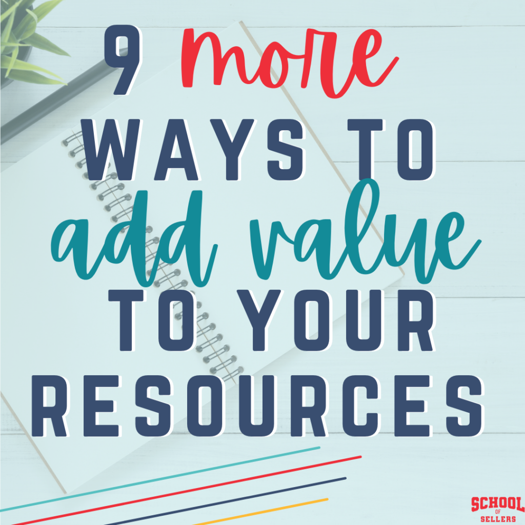 9 MORE ways to add value to your TpT store