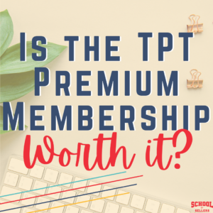 Is the TpT Premium Membership Worth It?
