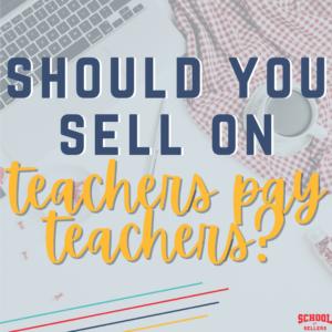 Should You Start Selling on TeachersPayTeachers