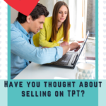 Should You Start Selling on TeachersPayTeachers