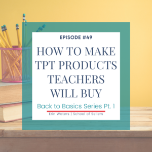 How to Make TpT Products Teachers Will Buy