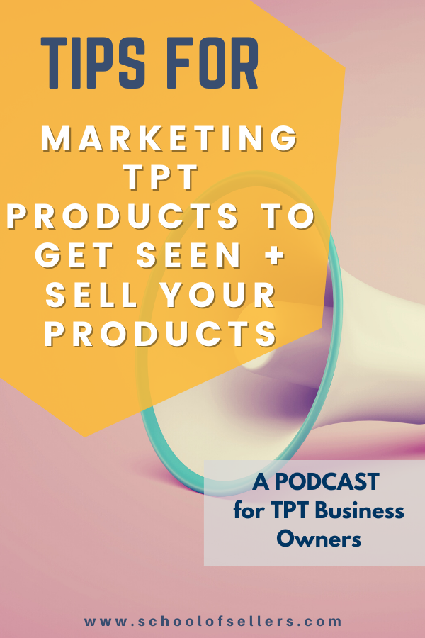 TpT Marketing Tips - Tips for Marketing TpT Products to Get Seen and Sell Your Products