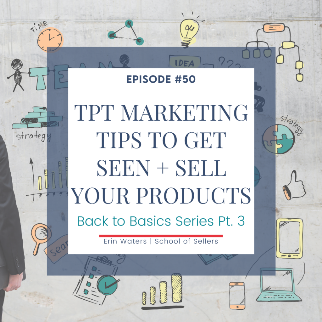 TpT Marketing Tips to Get Seen and Sell Your Products