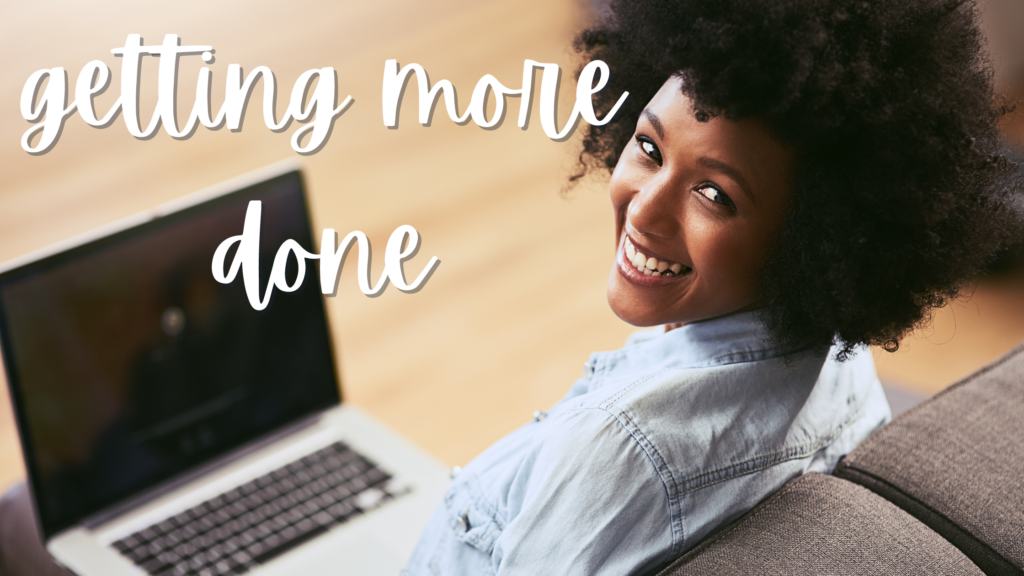 Images shows woman sitting on couch with laptop and text that reads Getting More Done  How to Get More Done on TpT with Limited Time