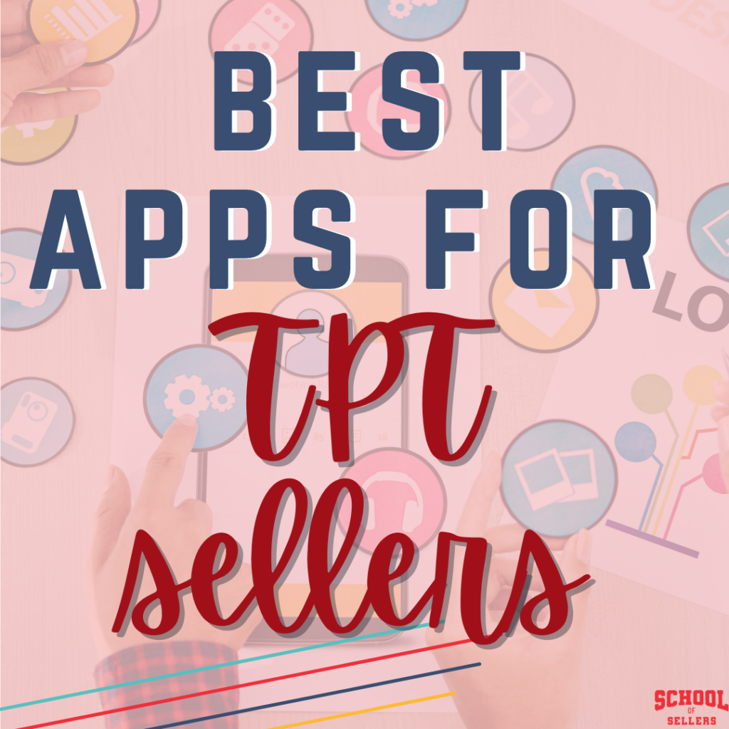 Best Apps for TpT Sellers