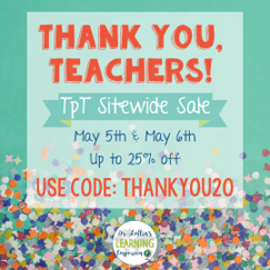 Example sale image that says Thank you, teachers! TpT Sitewide Sale May 5th & May 6th Up to 25% off. Use code: THANKYOU20